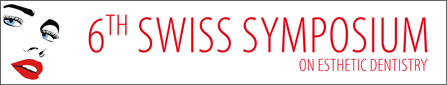 6th Swiss Symposium on Esthetic Dentistry